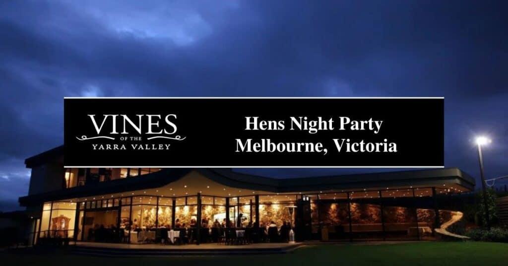 hens night party melbourne, victoria vines