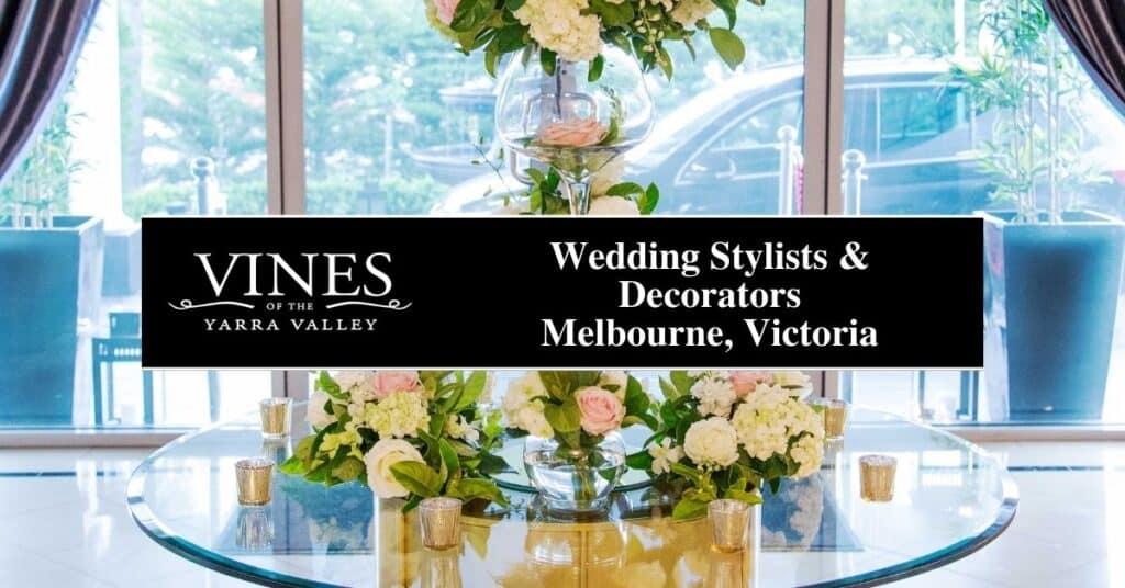 Wedding Stylists & Decorators Melbourne, Victoria