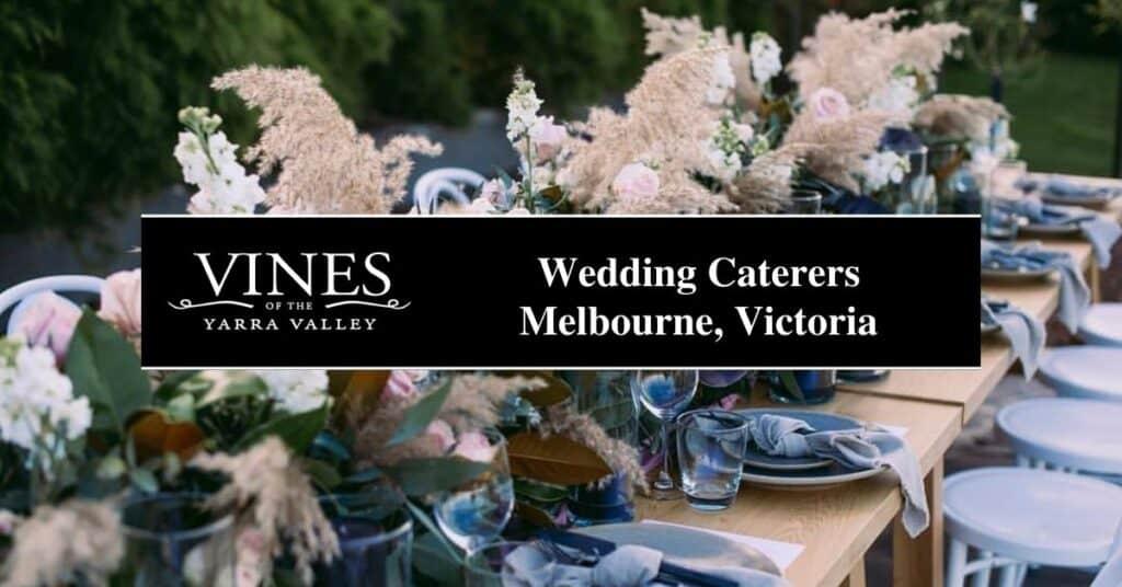 wedding caterers melbourne, victoria vines