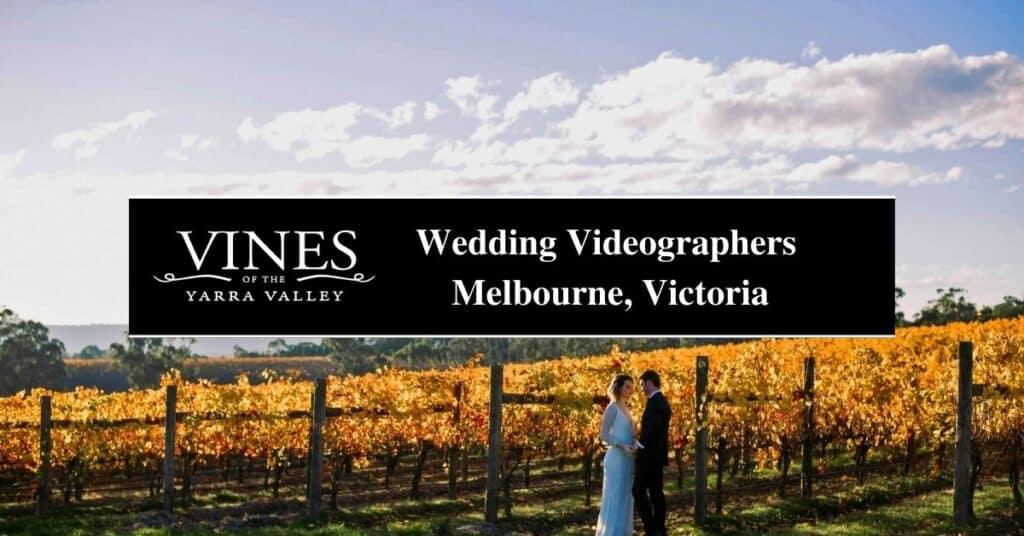 wedding videographers melbourne, victoria vines