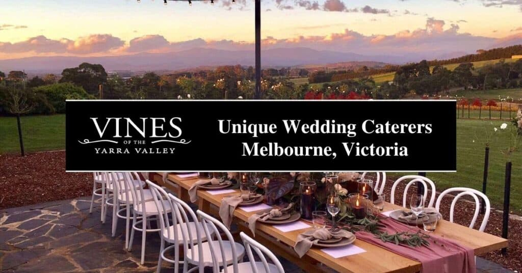unique wedding caterers melbourne, victoria vines