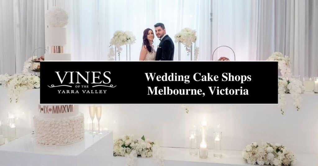 wedding cake shops melbourne, victoria vines