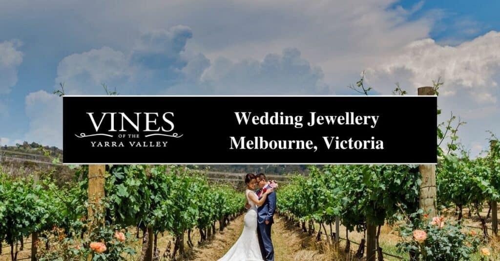 wedding jewellery melbourne, victoria vines