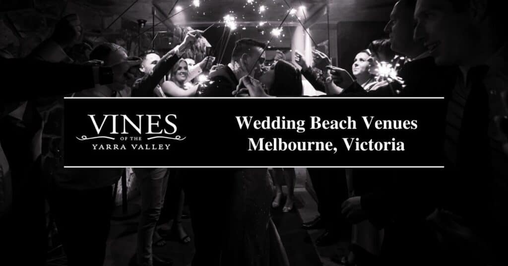 wedding beach venues melbourne, victoria vines