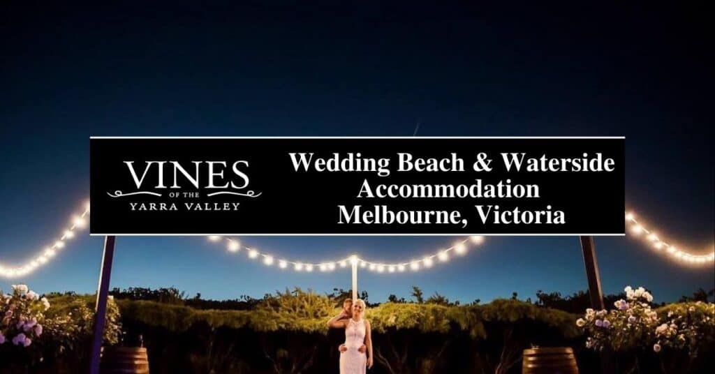 wedding beach & waterside accommodation melbourne, victoria vines