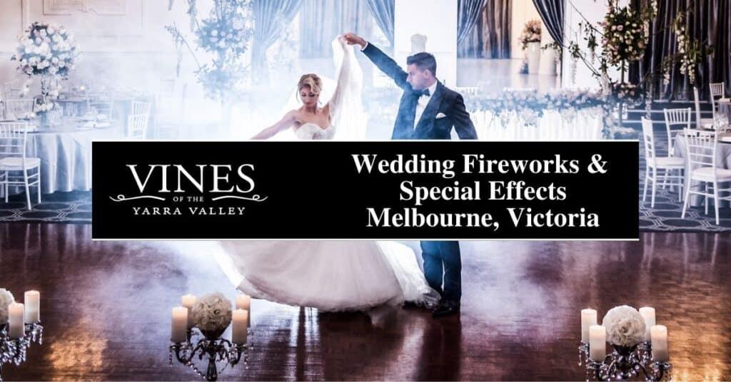 wedding fireworks & special effects melbourne, victoria vines