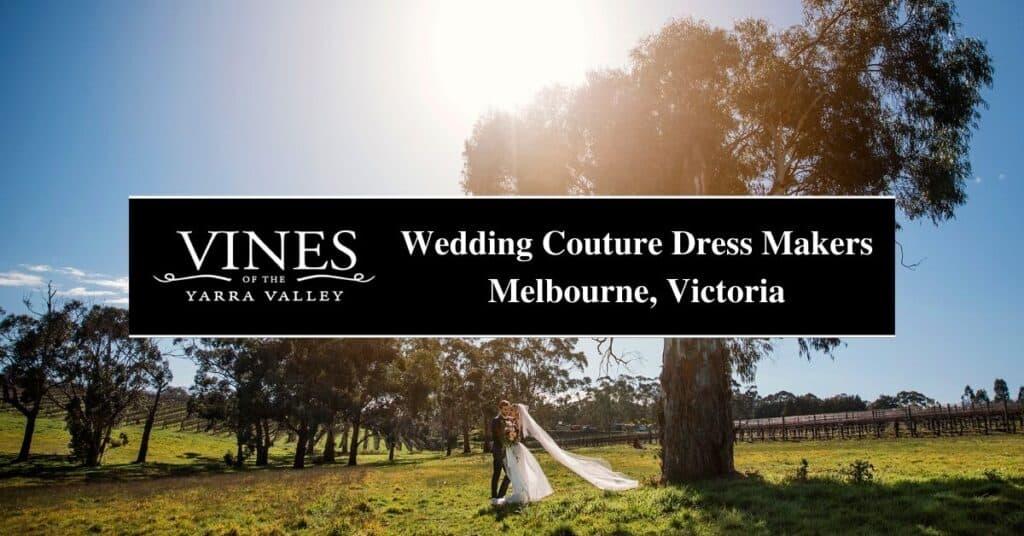 wedding couture dress makers melbourne, victoria vines