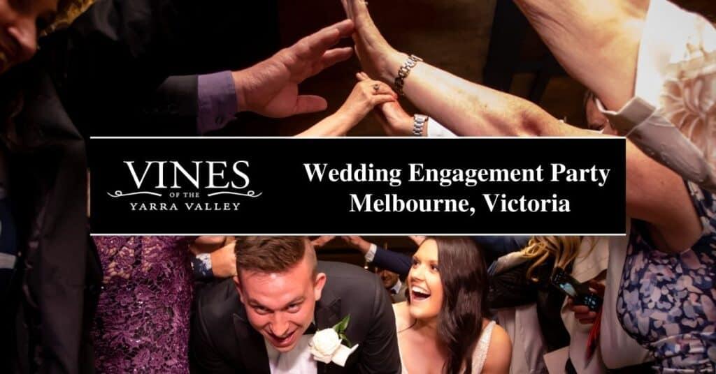 wedding engagement party melbourne, victoria vines